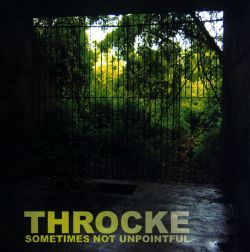 Throcke - Sometimes Not Unpointful