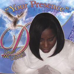 Dawn McDowell - Your Presence