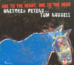 Gretchen Peters / Tom Russell - One to the Heart, One to the Head