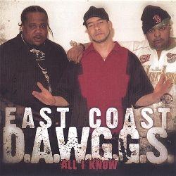 East Coast D.A.W.G.G.S. - All I Know/Hatin' on Me
