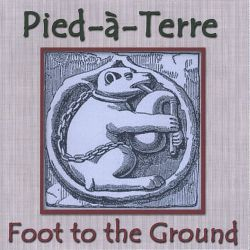 Pied-A-Terre - Foot to the Ground