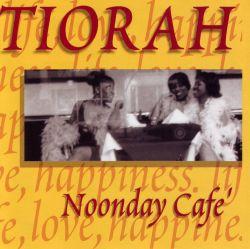 Tiorah - Noonday Cafe