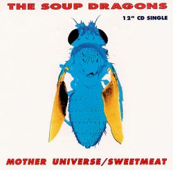 The Soup Dragons - Mother Universe X 2