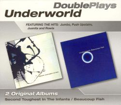 Underworld - Double Play: Second Toughest in the Infants/Beaucoup Fish