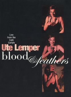 Ute Lemper - Blood & Feathers: Live from the Café Carlyle [DVD]