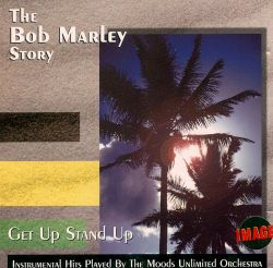 The Moods Unlimited Orchestra - Get Up Stand Up: The Bob Marley Story