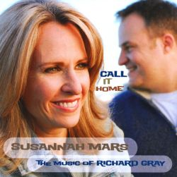 Susannah Mars - Call It Home: The Music of Richard Gray
