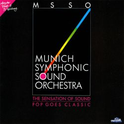 Munich Symphonic Sound Orchestra - The Sensation of Sound: Pop Goes Classic