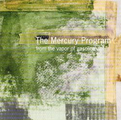 From the Vapor of Gasoline - The Mercury Program