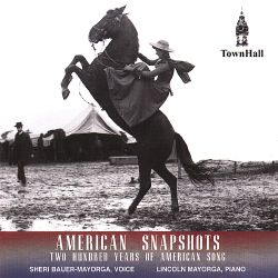 Sheri Bauer-Mayorga - American Snapshots: 200 Years of American Song