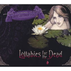 Dreamchild - Lullabies for the Dead