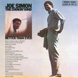 Joe Simon - The Chokin' Kind/Better Than Ever