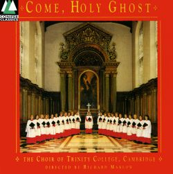 Trinity College Choir, Cambridge - Come, Holy Ghost