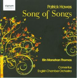 Elin Manahan Thomas / Conventus / English Chamber Orchestra - Patrick Hawes: Song of Songs