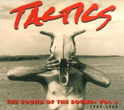 Tactics - The Sound of the Sound, Vol. 2 - 1984-1988: Albums, Singles, Live Tracks