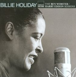 Billie Holiday - The Ben Webster/Harry Edison Sessions