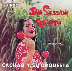 Jam Session with Feeling: Descargas Cubanas