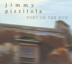 Jimmy Pizzitola - Poet on the Run