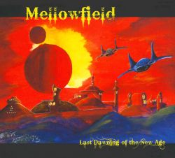 Mellowfield - Last Dawning of the New Age