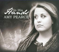 Amy Pearce - In His Hands