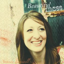 Amanda Lacewell - Beautiful Mess