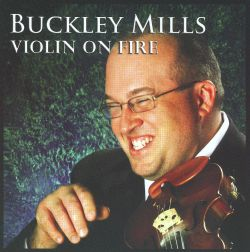 Violin On Fire Buckley Mills Songs Reviews Credits