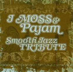 The Smooth Jazz All Stars - J Moss & Pajam Smooth Jazz Tribute