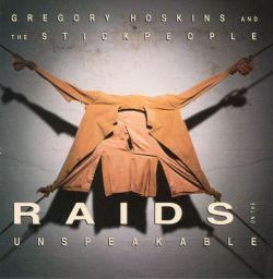 Gregory Hoskins & The Stickpeople - Raids on the Unspeakable