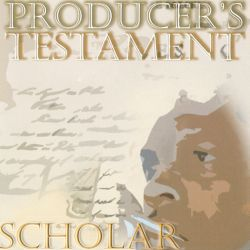 Scholar - Producer's Testament