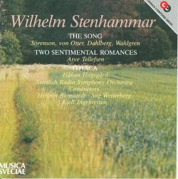 Wilhelm Stenhammar: The Song; Two Sentimental Romances; Ithaca