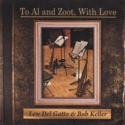 Lew Del Gatto / Bob Keller - To Al and Zoot, with Love