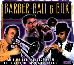 Kenny Ball / Chris Barber / Acker Bilk - 60 Timeless Classics From the Giants of Traditional Jazz