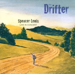 Spencer Lewis - The Drifter: Live In Concert