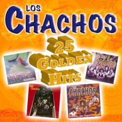 Chachos - 25 Golden Hits