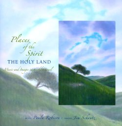 Places of the Spirit: The Holy Land - Music and Images Inspired by Israel