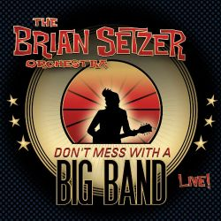 Don't Mess with a Big Band: Live!