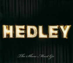 Hedley - The Show Must Go