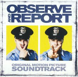 Original Soundtrack - Observe and Report