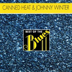Canned Heat / Johnny Winter - Best of the Blues: Canned Heat & Johnny Winter