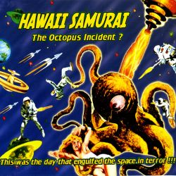 Hawaii Samourai - The  Octopus Incident?