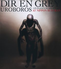 Dir en Grey - Uroboros: With the Proof in the Name of the Living... At Nippon Budokan