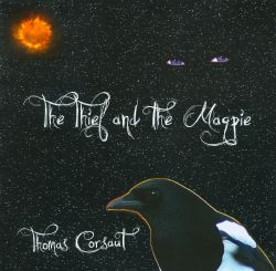 Thomas Corsaut - The Thief and the Magpie