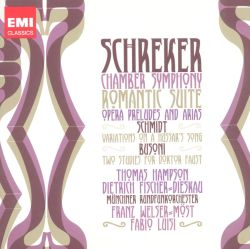 Schreker: Chamber Symphony; Romantic Suite; Opera Preludes and Arias; Schmidt: Variations on a Hussar's Song; Busoni: Two Studies for Doktor Faust