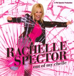 Rachelle Spector - Out of My Chelle
