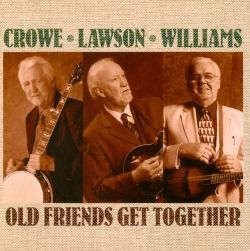 J.D. Crowe / Doyle Lawson / Paul Williams - Old Friends Get Together