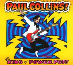 Paul Collins - King of Power Pop!
