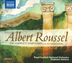 Stéphane Denève / Royal Scottish National Orchestra - Albert Roussel: The Complete Symphonies and other Orchestral Works