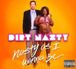 Nasty as I Want to Be