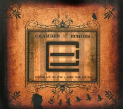 Chamber of Echoes - Unbound and Set Free/Under Lock and Key
