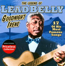 Lead Belly - The Legend of Leadbelly: Goodnight Irene